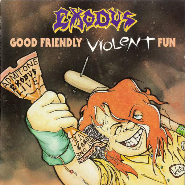 Exodus - Good Friendly Violent Fun - 1991