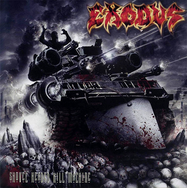 Exodus - Shovel Headed Kill Machine - 2005