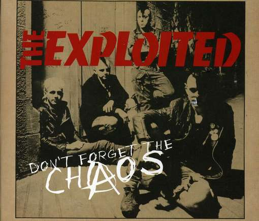 The Exploited - Don't Forget The Chaos 1983/1984