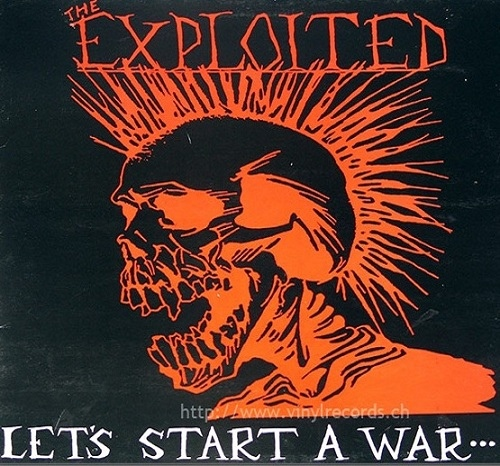 The Exploited - Let's Start A War... ...Said Maggie One Day - 1983