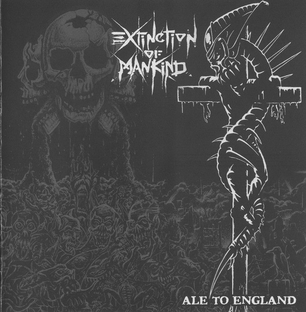 Extinction Of Mankind - Ale To England - 2007