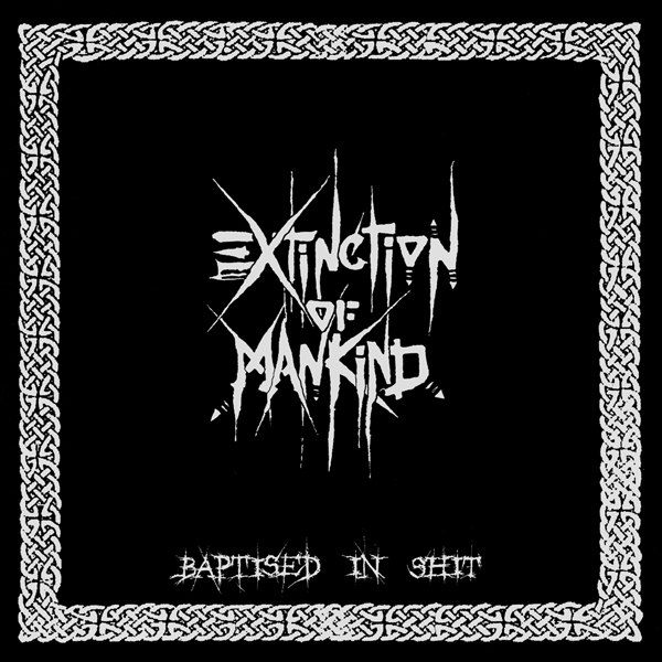 Extinction Of Mankind - Baptised In Shit - 1995