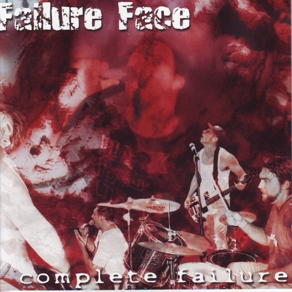 Failure Face - Complete Failure - 2003