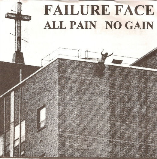 Failure Face - All Pain No Gain - 1994
