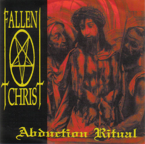 Fallen Christ - Abduction Ritual 1996
