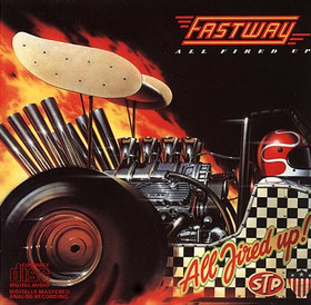 Fastway - All Fired Up! - 1984