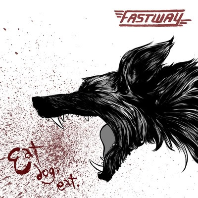 Fastway - Eat Dog Eat - 2011