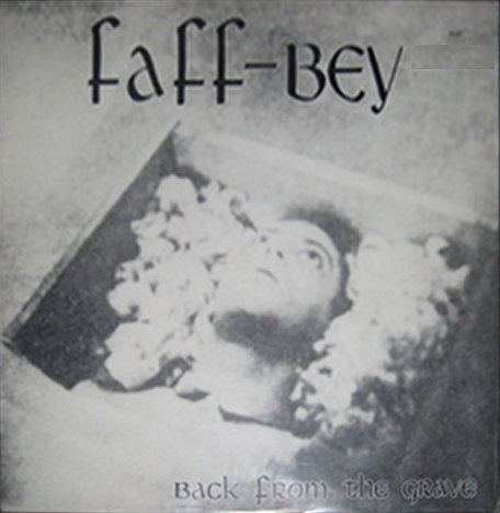 Faff-Bey - Back From The Grave 1988