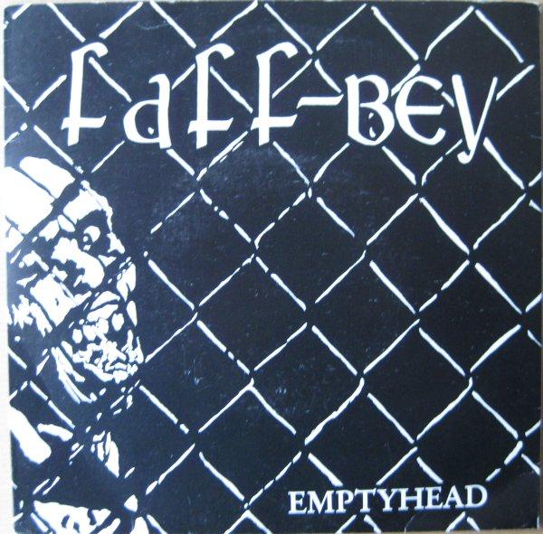 Faff-Bey - Emptyhead 7'' 1989