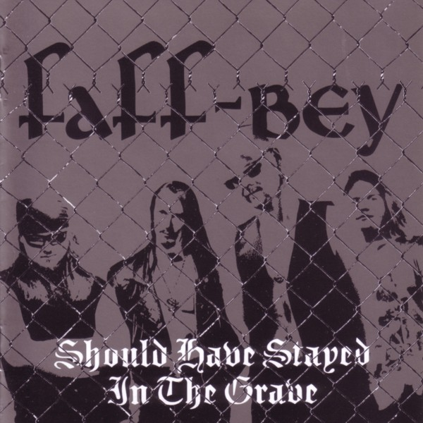 Faff-Bey - Should Have Stayed In The Grave 2005