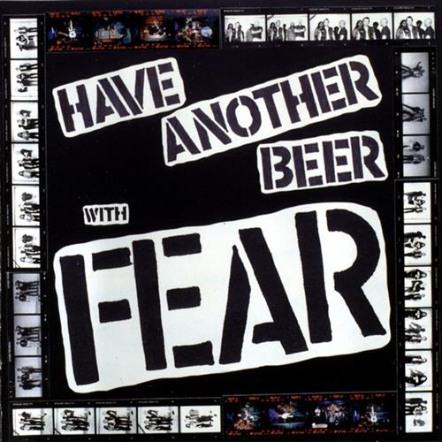 Fear - Have Another Beer With Fear - 1995
