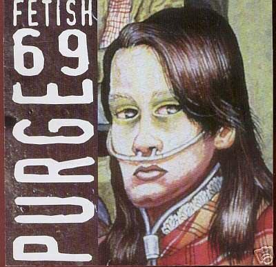 Fetish 69 - Purge 1996