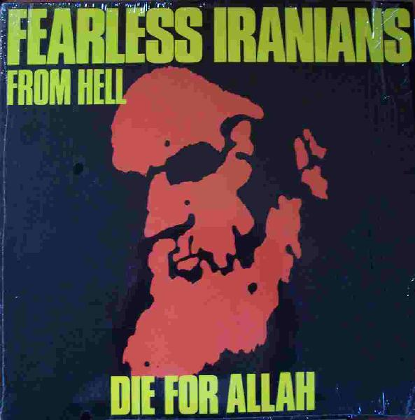 Fearless Iranians From Hell - Die For Allah - 1987