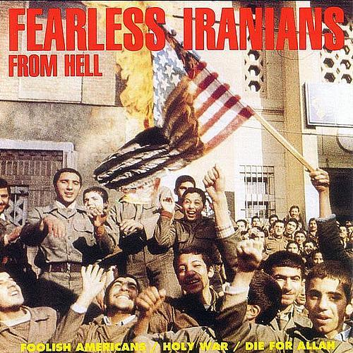 Fearless Iranians From Hell - Foolish Americans / Holy War / Die For Allah - 1990