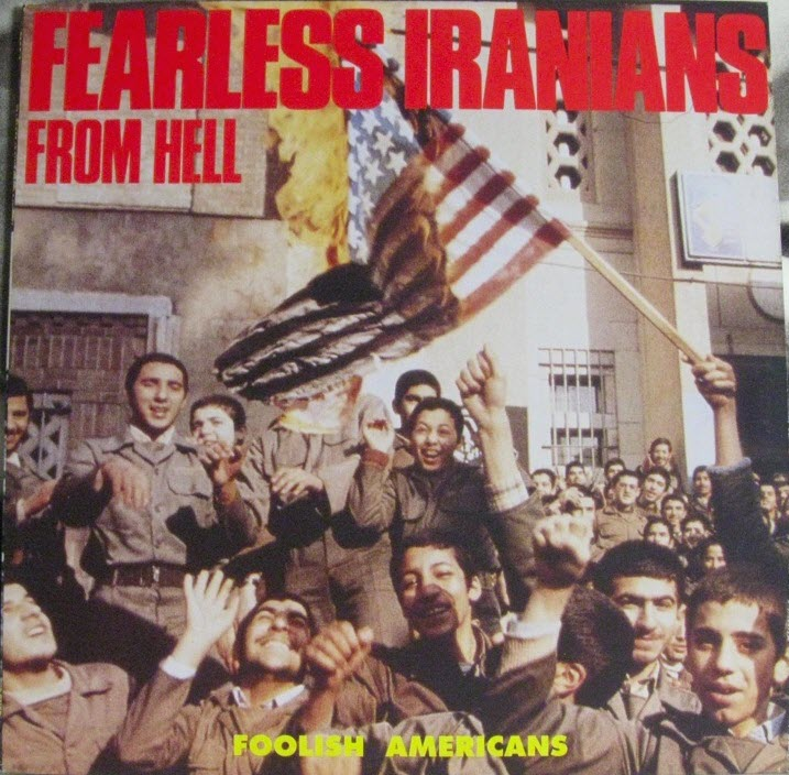 Fearless Iranians From Hell - Foolish Americans - 1990