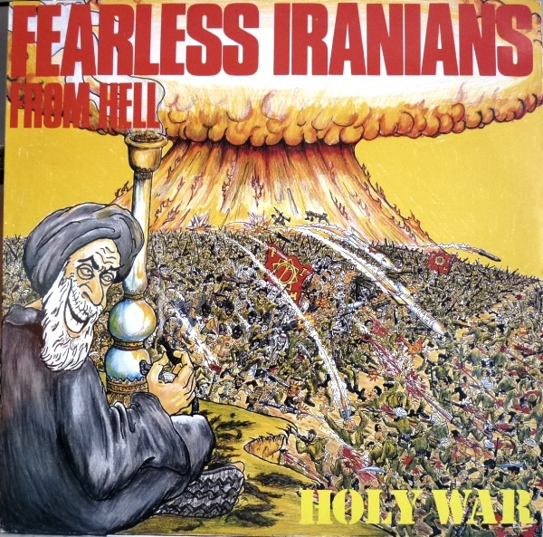 Fearless Iranians From Hell - Holy War - 1988