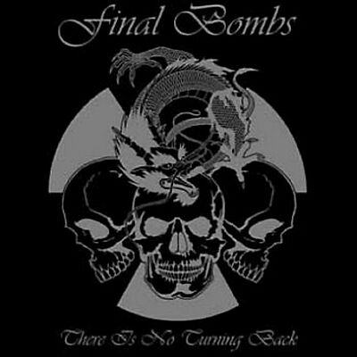 Final Bombs - There Is No Turning Back - 2011