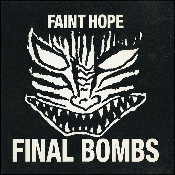 Final Bombs - Faint Hope - 2004