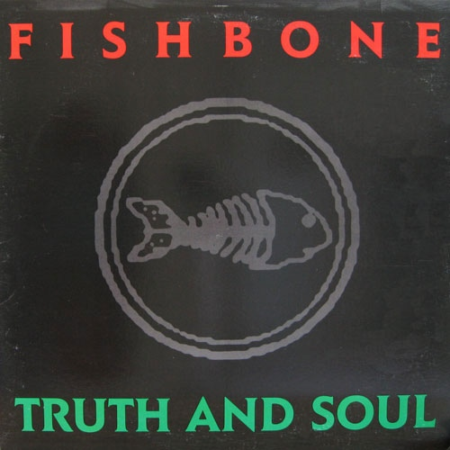Fishbone - Truth And Soul - 1988