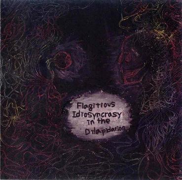 Flagitious Idiosyncrasy In The Dilapidation - Flagitious Idiosyncrasy In The Dilapidation 2008