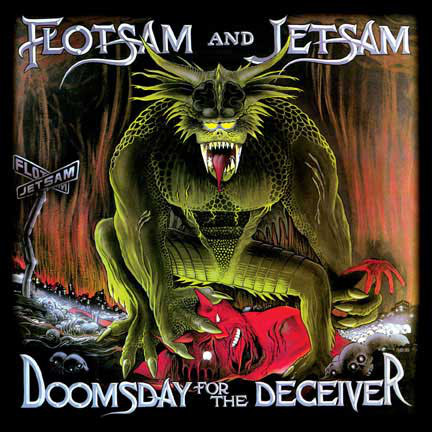 Flotsam And Jetsam - Doomsday For The Deceiver - 1986