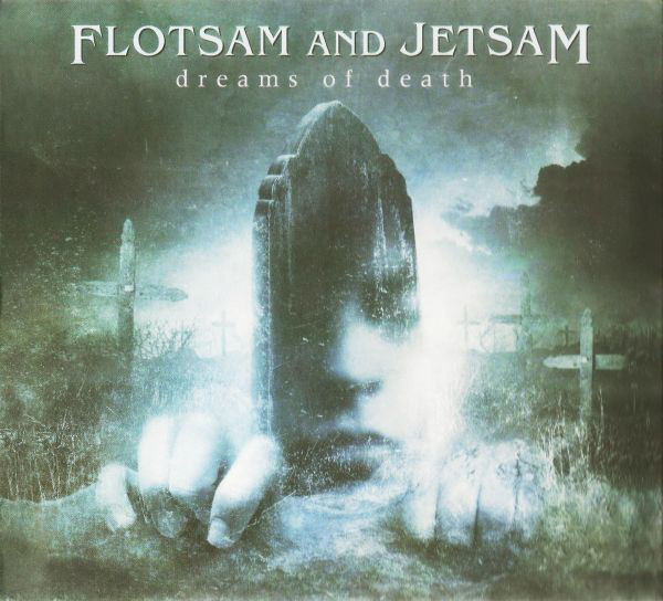 Flotsam And Jetsam - Dreams Of Death - 2005