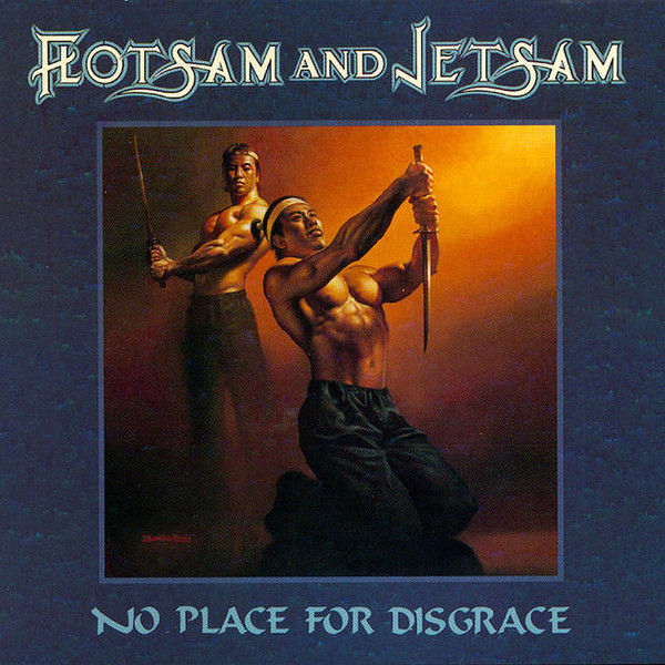 Flotsam And Jetsam - No Place For Disgrace - 1988