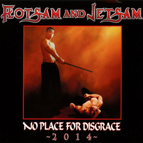 Flotsam And Jetsam - No Place For Disgrace 2014 - 2014