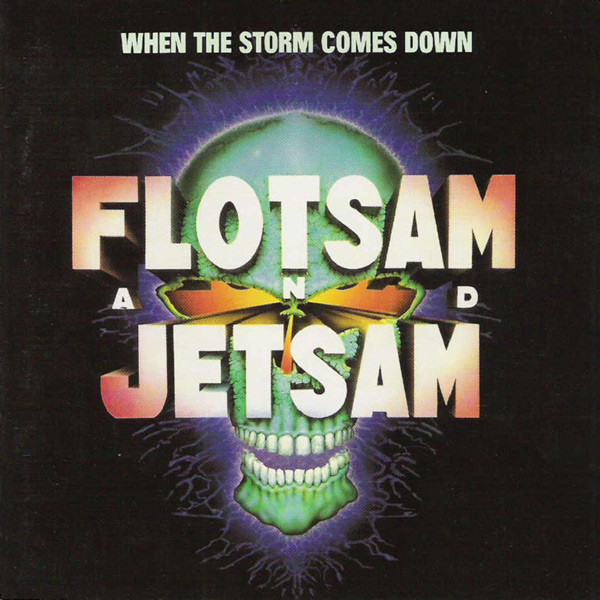 Flotsam And Jetsam - When The Storm Comes Down - 1990