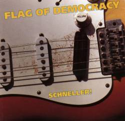 Flag Of Democracy - Schneller! - 1993