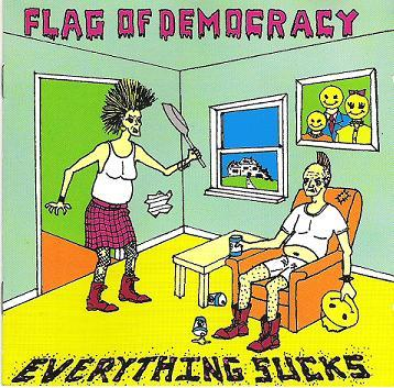 Flag Of Democracy - Everything Sucks - 1996