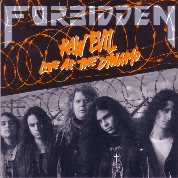 Forbidden - Raw Evil - Live At The Dynamo - 1989