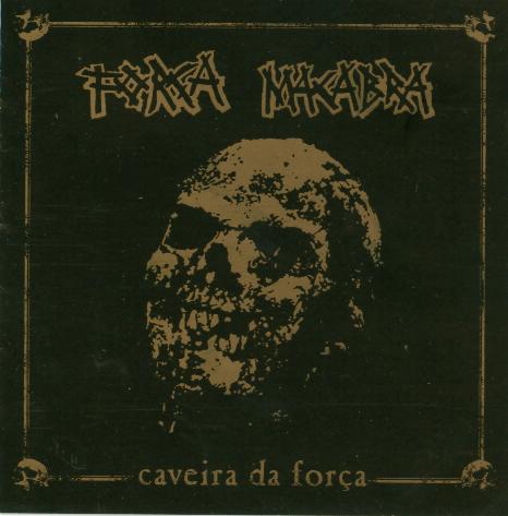 Força Macabra - Caveira Da Força - 2007