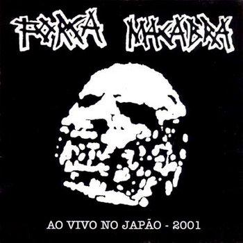 Força Macabra - Ao Vivo No Japão - 2001 - 2005