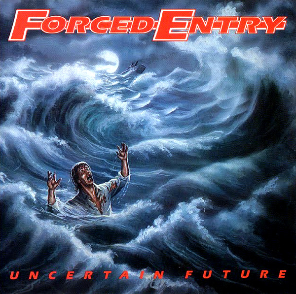 Forced Entry - Uncertain Future /The Shore - 1989/1995