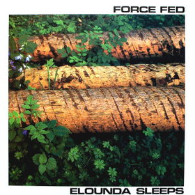 Force Fed - Elounda Sleeps - 1991
