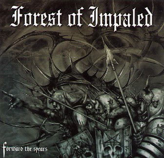 Forest Of Impaled - Forward The Spears - 2003