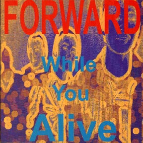 Forward - While You Alive - 1998