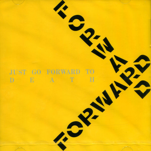 Forward - Just Go Forward To Death - 2000