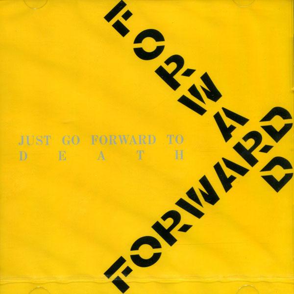 Forward - Just Go Forward To Death 2000