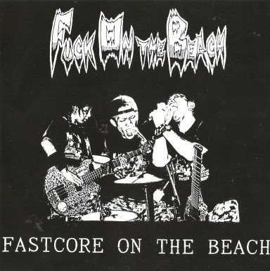 Fuck On The Beach - Fastcore On The Beach - 1998