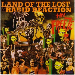 Freeze, The - Land Of The Lost / Rabid Reaction - 1983