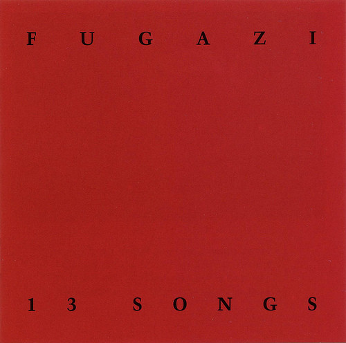 Fugazi - 13 Songs - 1989