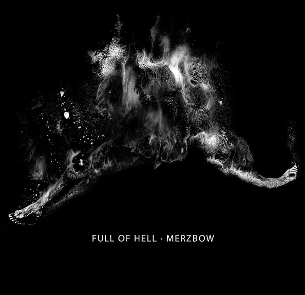 Full Of Hell, Merzbow - Full Of Hell · Merzbow - 2014
