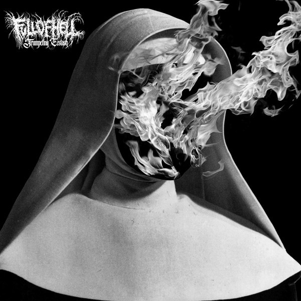 Full Of Hell - Trumpeting Ecstasy - 2017