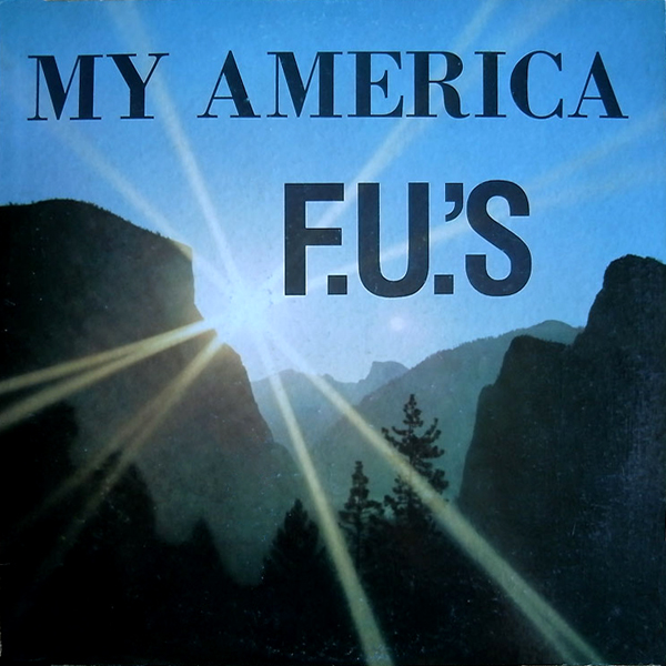The F.U.'s - My America 1983