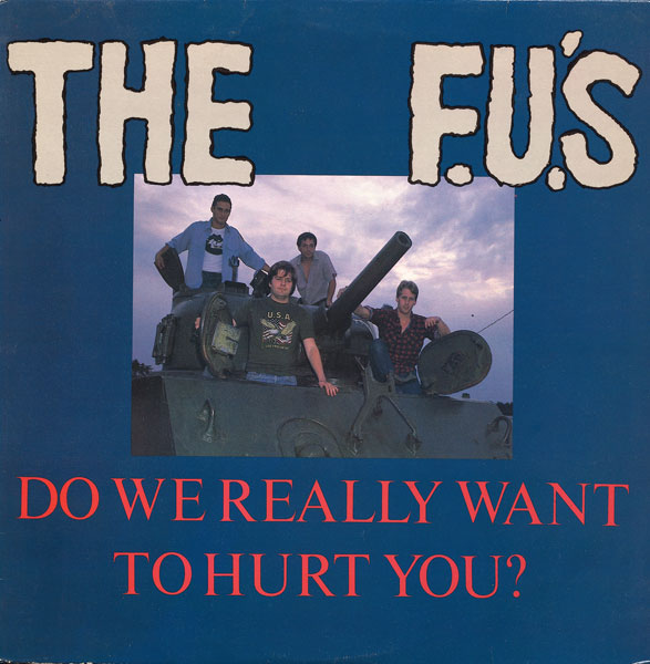 The F.U.'s - Do We Really Want To Hurt You 1984