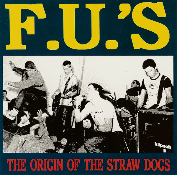 The F.U.'s - The Origin Of The Straw Dogs 1982/1984