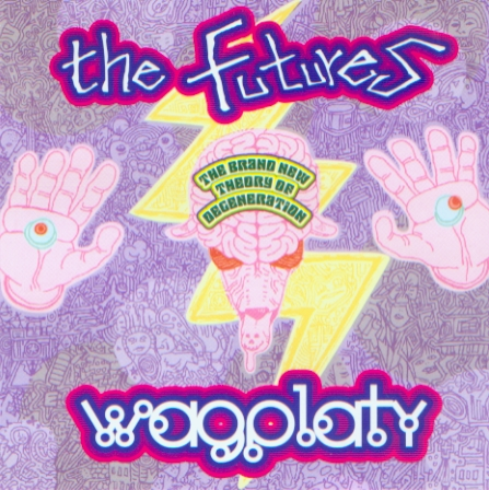 The Futures, Wag Platy - The Brand New Theory Of Degeneration - 2003