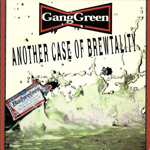 Gang Green - Another Case Of Brewtality 1997